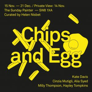 Chips and Egg, 2019